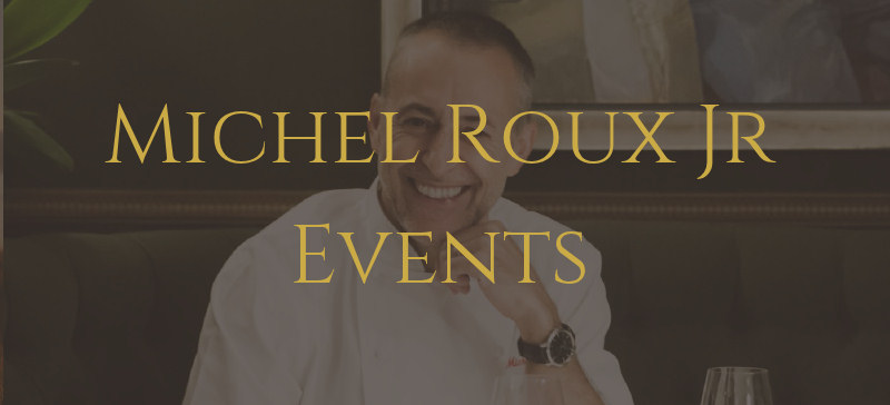 Michel Roux Jr Events